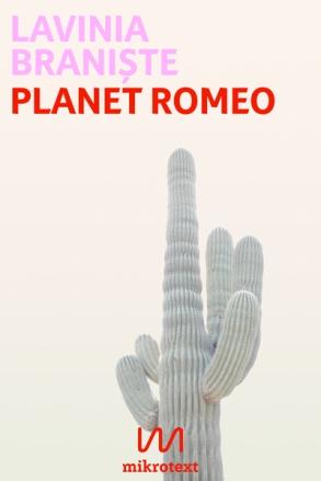 cover-lavinia-braniste-planet-romeo-mikrotext-2018-web